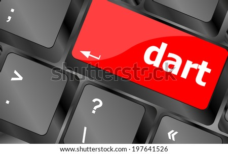 dart word on keyboard key, notebook computer button
