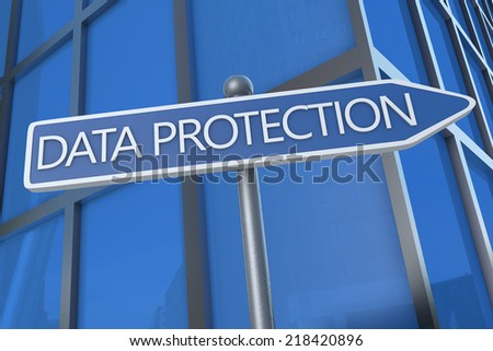 Data Protection - illustration with street sign in front of office building. - stock photo