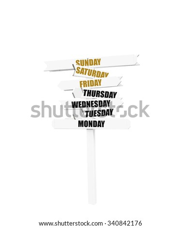 Days of the Week (Monday, Tuesday, Wednesday, Thursday, Friday, Saturday, Sunday) sign post isolate on white background - stock photo