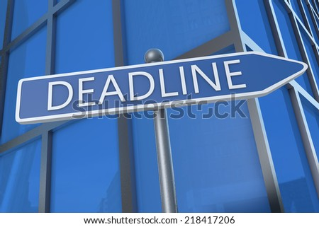 Deadline - illustration with street sign in front of office building. - stock photo