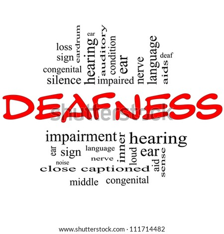 Deafness Word Cloud Concept in red and black letters with great terms such as nerve, deaf, hearing, ear, aid, silence and more.
