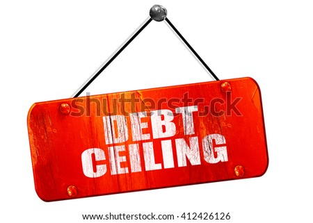 debt ceiling, 3D rendering, vintage old red sign - stock photo