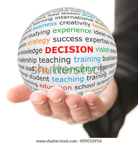 Decision concept. Hand take white sphere with red inscription decision . - stock photo