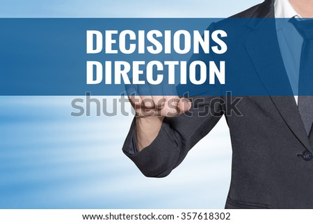 Decisions direction word Business man touching on blue virtual screen - stock photo