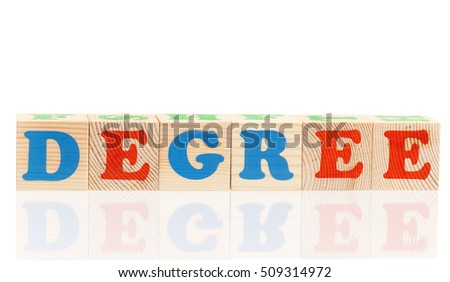 Degree word formed by colorful wooden alphabet blocks, isolated on white background
