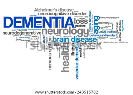 Dementia - health concepts word cloud illustration. Word collage concept. - stock photo