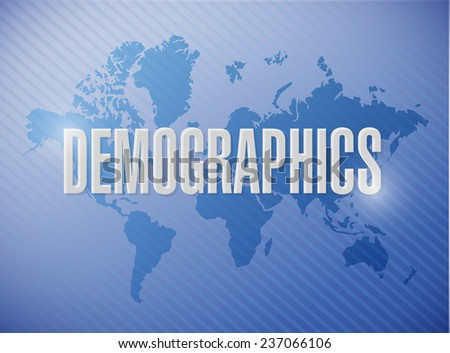 demographics sign illustration design over a world map background - stock photo