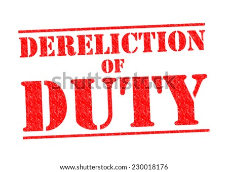 DERELICTION OF DUTY red Rubber Stamp over a white background. - stock photo