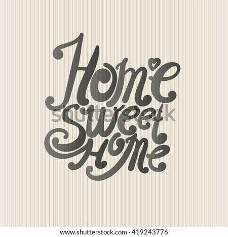 "Design lettering ""Home Sweet Home."" Hand drawing, an individual font. The composition of decorative letters on the textural background. - stock photo"