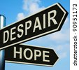 Despair Or Hope Directions On A Metal Signpost - stock photo