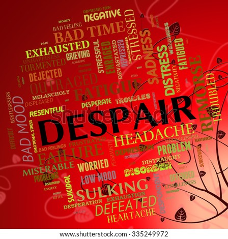 Despair Word Showing Wretchedness Text And Despondency - stock photo