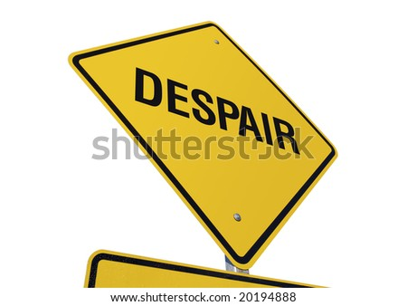 Despair Yellow Road Sign against a White Background