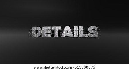 DETAILS - hammered metal finish text on black studio - 3D rendered royalty free stock photo. This image can be used for an online website banner ad or a print postcard.