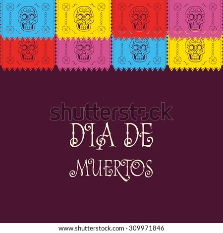 Dia de Muertos - Mexican Day of the death spanish text. decoration - stock photo