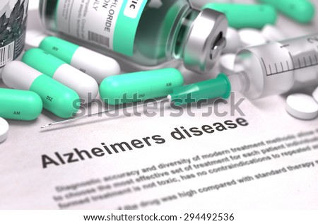 Diagnosis - Alzheimers Disease. Medical Report with Composition of Medicaments - Light Green Pills, Injections and Syringe. Blurred Background with Selective Focus. - stock photo