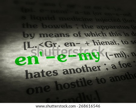 Dictionary definition of the word enemy.