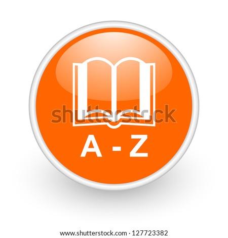 dictionary orange circle glossy web icon on white background - stock photo