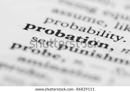 Dictionary Series - Probation - stock photo