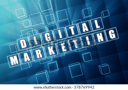 digital marketing - text in 3d blue glass cubes with white letters, business technology advertise conceptual words - stock photo