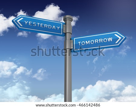 Directional Sign Series: YESTERDAY TOMORROW - Blue Sky and Clouds Background - High Quality 3D Rendering / Illustration