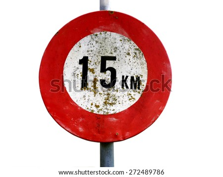 Dirty old 15 km per hour street sign isolated on white - stock photo