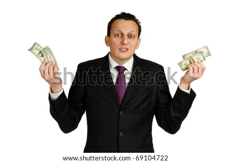Disapointed business man with couple of dollars, isolated on white background - stock photo