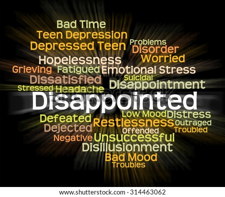 Disappointed Word Indicating Cast Down And Disappointing - stock photo
