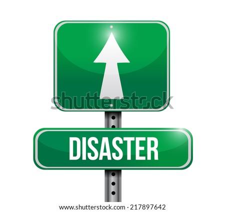 disaster street sign illustration design over a white background - stock photo