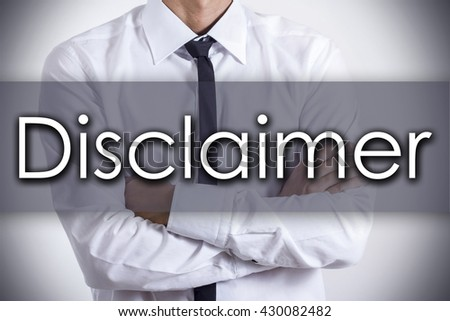 Disclaimer - Closeup of a young businessman with text - business concept - horizontal image - stock photo