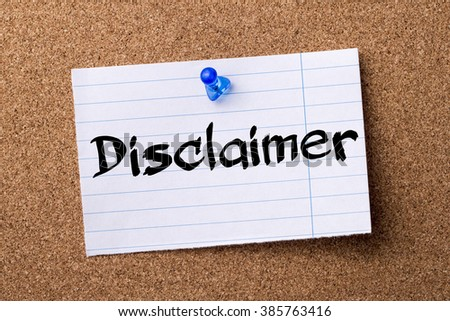 Disclaimer - teared note paper pinned on bulletin board - horizontal image - stock photo