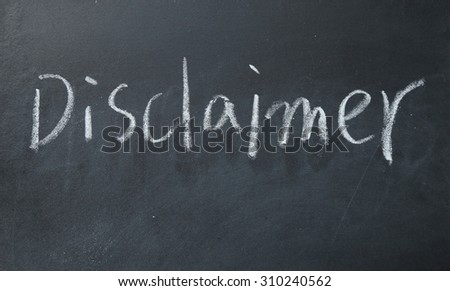 disclaimer word write on blackboard - stock photo