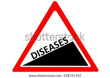 Diseases rising warning road sign isolated on pure white background - stock photo