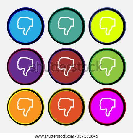 Dislike icon sign. Nine multi colored round buttons. illustration - stock photo
