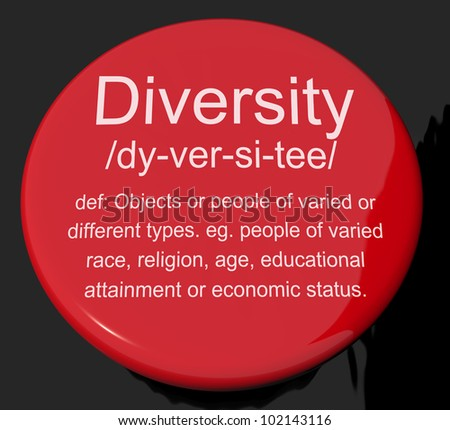Diversity Definition Button Shows Different Diverse And Mixed Race