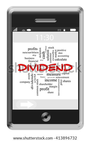 Dividend Word Cloud Concept on a Touchscreen Phone with great terms such as stocks, shares, yield and more. - stock photo