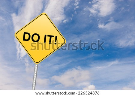 Do It Motivational sign