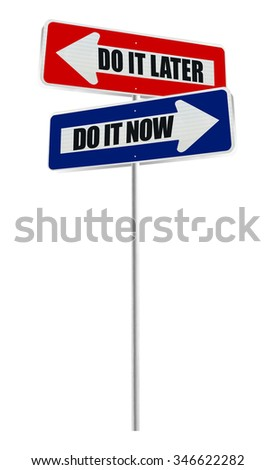 Do It Now Do It Later Red and Blue One Way Directional Arrow Street Sign isolated on white background