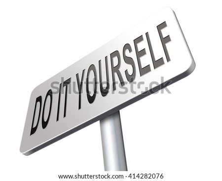 do it yourself, self development.