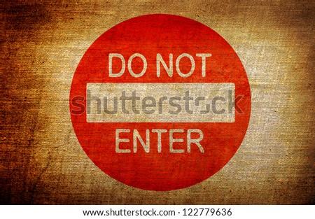 Do not enter sign on grunge background - stock photo