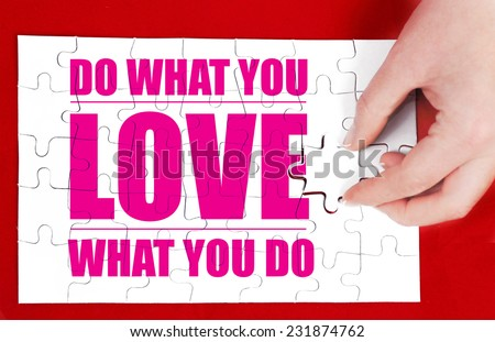 do what you love to do - stock photo