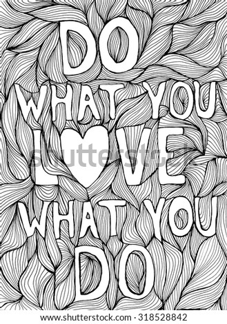 Do what you LOVE what you do. Hand drawn elegant quote for your design. Custom typography with swirls. Hand lettering. Wave doodle  card - stock photo