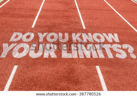 Do You Know Your Limits? written on running track