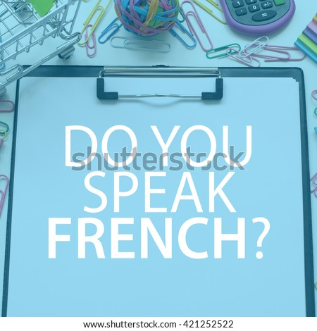 you speak french:
