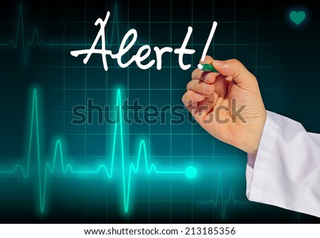 Doctor hand writing message ALERT with heart rate monitor in the background expressing health hazard - stock photo
