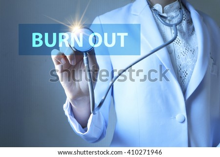 Doctor holding stethoscope with BURN OUT  text , Health concept
