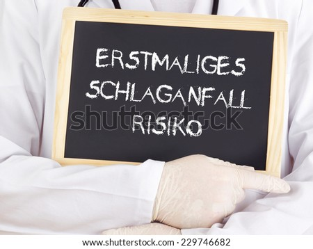Doctor shows information: first-time stroke risk in german - stock photo