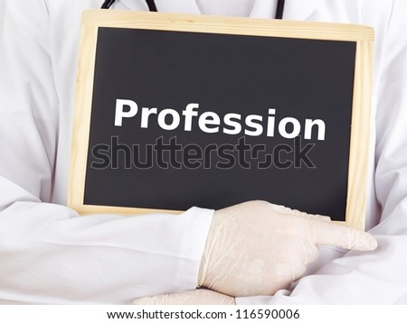 Doctor shows information on blackboard: profession