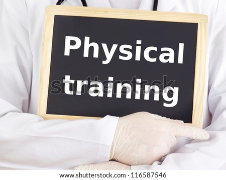Doctor shows information: physical training