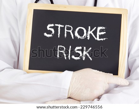 Doctor shows information: stroke risk - stock photo