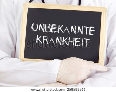 Doctor shows information: Unknown disease in german - stock photo